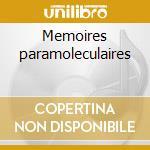 Memoires paramoleculaires cd musicale