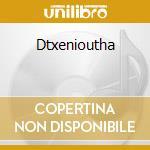 Dtxenioutha cd musicale