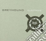 Greyhound - Electroiz cd musicale di GREYHOUND
