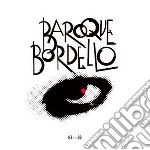 Baroque Bordello - 83-86 cd musicale di Bordello Baroque