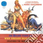 One Million Years Bc / When Dinosaurs Ruled The Earth / Creature The World Forgot cd musicale di O.S.T.