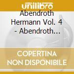 Abendroth Hermann Vol. 4  - Abendroth Hermann Dir  /orchestra Sinfonica Della Radio Di Lipsia, Registrazione 1949 cd musicale