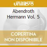 ABENDROTH HERMANN VOL. 5 cd musicale