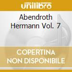 ABENDROTH HERMANN VOL. 7 cd musicale