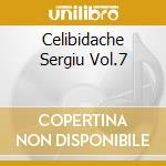 CELIBIDACHE SERGIU VOL.7 cd musicale