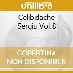 CELIBIDACHE SERGIU VOL.8 cd musicale