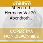 Abendroth Hermann Vol.20  - Abendroth Hermann Dir  /gewandhaus Orchestra Leipzing, Radio Symphony Orchestra Leipzing cd musicale