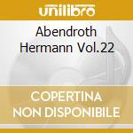 ABENDROTH HERMANN VOL.22 cd musicale
