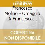 Biocotino Gianni / Ghidoni Antonello - Omaggio A Francesco Molino 1775 - 1847 cd musicale di Artisti Vari