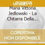 Maria Vittoria Jedlowski - La Chitarra Della Luna cd musicale di Jedlowski maria vittoria