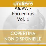 Encuentros vol.1 cd musicale