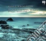 Krogseth Gisle - Il Canto Del Mare - Nordic Seascapes cd musicale