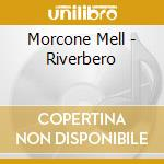 Riverbero cd musicale di Mell Morcone