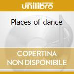 Places of dance cd musicale