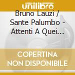 Bruno Lauzi / Sante Palumbo - Attenti A Quei Due cd musicale