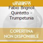 Trumpetunia cd musicale di Fabio brignoli quintetto