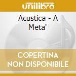 A meta' cd musicale di Acustica