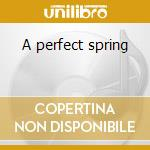 A perfect spring cd musicale