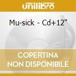 MU-SICK - CD+12