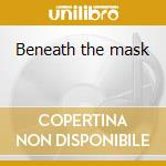 Beneath the mask cd musicale