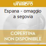 Espana - omaggio a segovia cd musicale di Aldo Minella