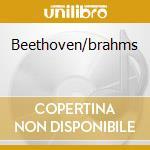 Beethoven/brahms cd musicale
