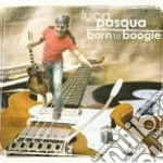 BORN TO BOOGIE cd musicale di PASQUA LUCA