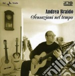Andrea Braido - Sensazioni Nel Tempo cd musicale di BRAIDO ANDREA