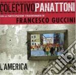 Colectivo Panattoni / Francesco Guccini - L'america cd musicale di COLECTIVO PANATTON + GUCCINI