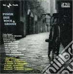 FUSION JAZZ ROCK & GROOVE cd musicale di ARTISTI VARI