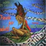Gianni De Chellis - Favole Per Adulti cd musicale di DE CHELLIS GIANNI