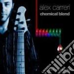 Alex Carreri - Chemical Blend cd musicale di CARRERI ALEX