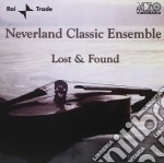 Neverland Classic Ensemble - Lost & Found cd musicale di NEVERLAND CLASSIC EN