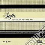 S.O.F.A. - Sound On Future Art cd musicale di S.O.F.A.