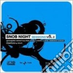 SNOB NIGHT SESSIONS VOL.2 cd musicale di AA.VV.