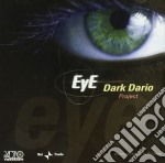 Dark Dario Project - Eye cd musicale di DARK DARIO PROJECT