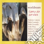 Worldream - Canto De Perdas cd musicale di WORLDREAM