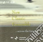 ACROSS THE TIME                           cd musicale di NEW CLASSIC ENSEMBLE