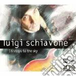 Luigi Schiavone - 16 Steps To The Sky cd musicale di Luigi Schiavone