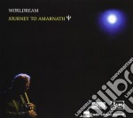Worldream - Journey To Amarnath cd musicale di Worldream