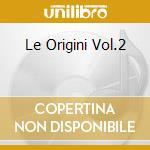 LE ORIGINI VOL.2 cd musicale di CASADEI SECONDO
