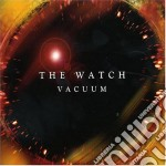 VACUUM cd musicale di THE WATCH