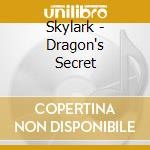 Dragon's secret cd musicale di Skylark