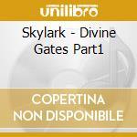 Skylark - Divine Gates Part1 cd musicale