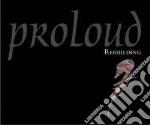 Proloud - Rebuilding cd musicale di Proloud