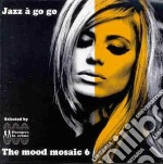 Mood Mosaic Vol.6 cd musicale di Artisti Vari