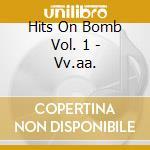 Vv.aa. cd musicale di Hits on bomb vol. 1
