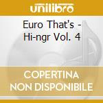 Hi-ngr vol. 4 cd musicale di Euro That's