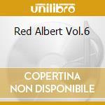 RED ALBERT VOL.6 cd musicale di ARTISTI VARI
