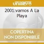 2001:VAMOS A LA PLAYA cd musicale di RIGHEIRA